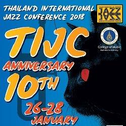 ฉลอง 10 ปีกับสุดยอดไฮไลต์ในเทศกาลดนตรีแจ๊สนานาชาติ - TIJC 2018