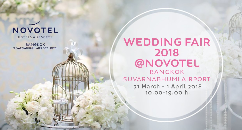 งาน Wedding Fair 2018 ณ โรงแรมโนโวเทล สุวรรณภูมิ แอร์พอร์ต 31 มีนาคม – 1 เมษายน 2561 13 -