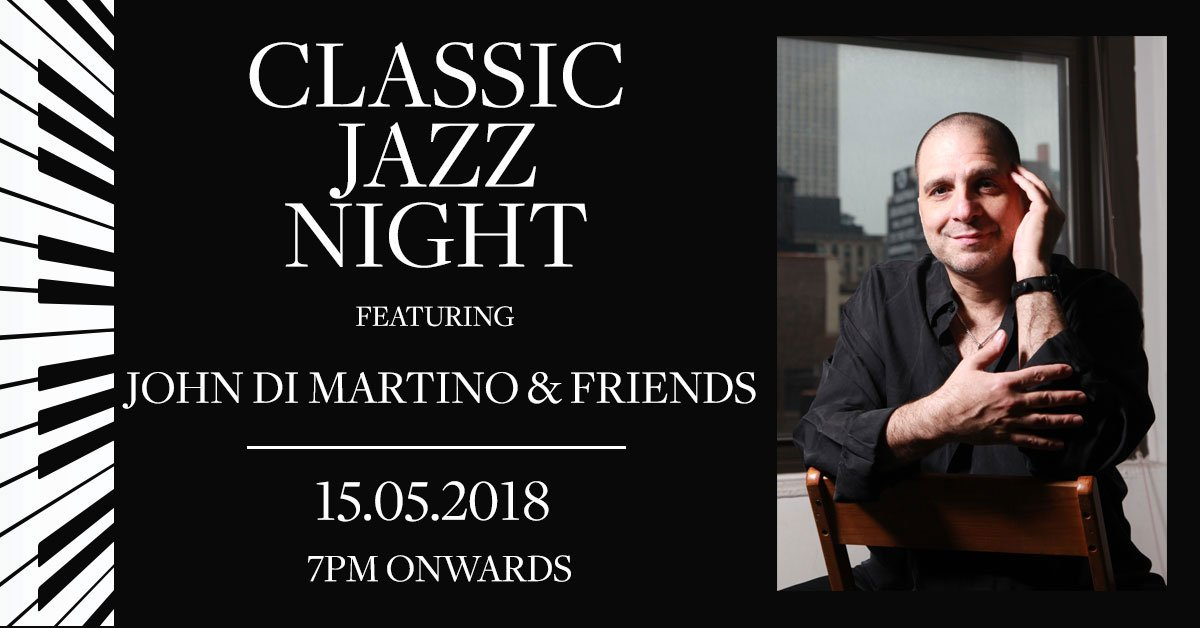 CLASSIC JAZZ NIGHT FEATURING JOHN DI MARTINO & FRIENDS AT ZEST BAR & TERRACE, THE WESTIN GRANDE SUKHUMVIT, BANGKOK 2 -